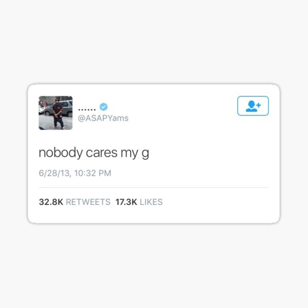 ASAP Yams: nobody cares my g Sticker