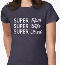 Super Mom, Super Wife. Super Tired T-Shirt