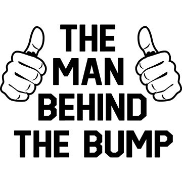 The man behind the bump by familyman
