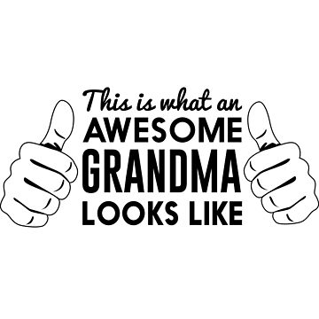 This is what an awesome grandma looks like by familyman