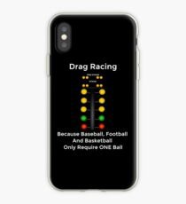 Drag Racing - Because Baseball, Football and Basketball Only Require ONE Ball iPhone Case