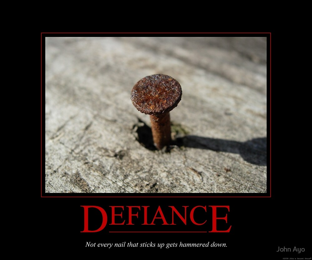 Quot Defiance Motivational Poster Quot By John Ayo Redbubble