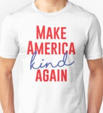 Make America Kind Again Unisex T-Shirt