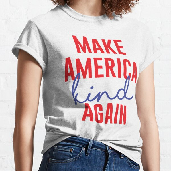 Make America Kind Again Classic T-Shirt