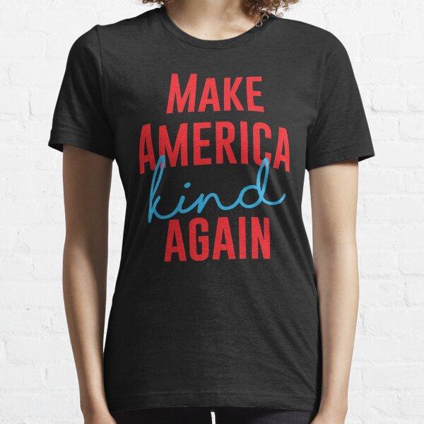 Make America Kind Again Essential T-Shirt