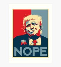 Keep Nope Alive - Not My President Art Print