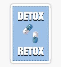Detox Just To Retox Sticker