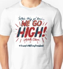 We Go High! Unisex T-Shirt