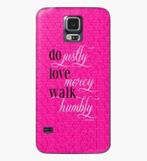 Do Justly | Micah 6:8  Case/Skin for Samsung Galaxy