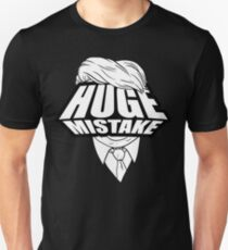 Huge Mistake in White Unisex T-Shirt