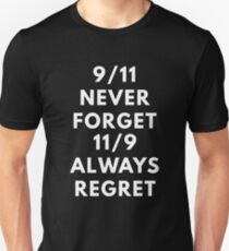 9/11 Never Forget 11/9 Always Regret Unisex T-Shirt