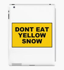 DONT EAT YELLOW SNOW iPad Case/Skin