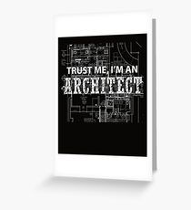 I'm An Architect  Greeting Card