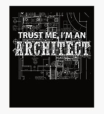 I'm An Architect  Photographic Print