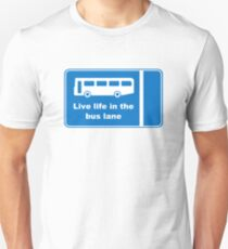 Live Life In The Bus Lane Unisex T-Shirt