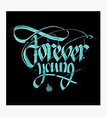 Forever young calligraphy Photographic Print
