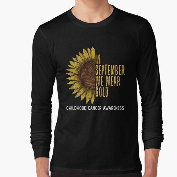 In September We Wear Gold Childhood Cancer Awareness Long Sleeve T-Shirt