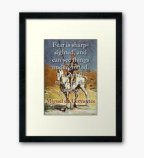 Fear is Sharp-Sighted - Cervantes Framed Print