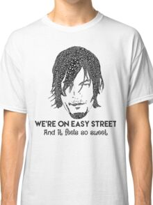 TWD - Daryl: We're On Easy Street Classic T-Shirt