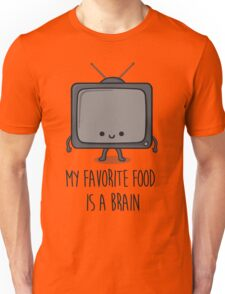 My Favorite Food Is A Brain Unisex T-Shirt