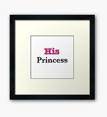 his princess! Framed Print