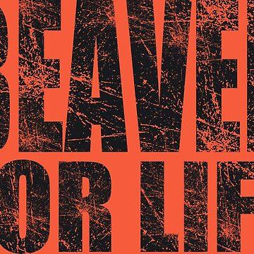 Beaver for Life by JayJaxon