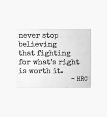 Worth Fighting For - Hillary Quote Art Board