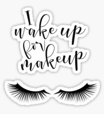 I wake up for makeup black & white with eyelashes Sticker