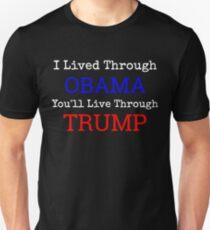 I Lived Through Obama - You'll Live Through Trump T-Shirt