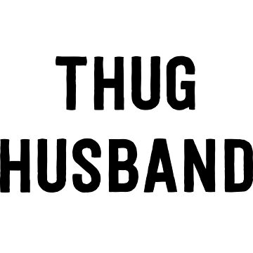 Thug Husband by familyman