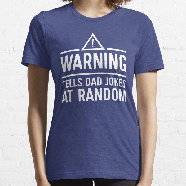 Warning. Tells dad jokes at random Essential T-Shirt