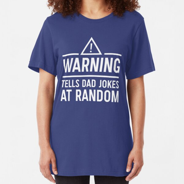 Warning. Tells dad jokes at random Slim Fit T-Shirt