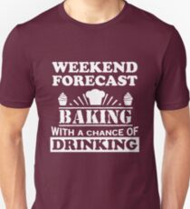 Baking with a chance of drinking Unisex T-Shirt