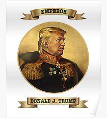 Emperor Donald Trump Poster