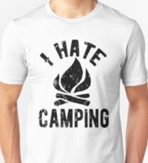 I Hate Camping Unisex T-Shirt