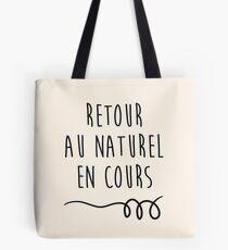 Retour au naturel en cours Tote Bag