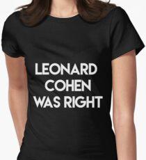 Leonard Cohen hatte Recht Tailliertes T-Shirt für Frauen
