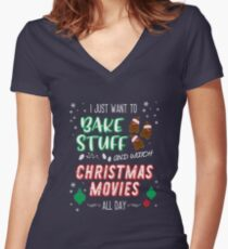 I just want to bake stuff and watch Christmas movies Women's Fitted V-Neck T-Shirt