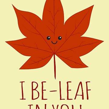 I Be-leaf In You by renduh