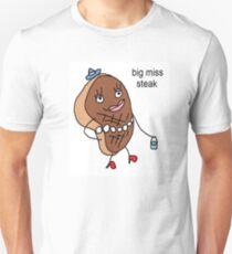big miss steak meme Unisex T-Shirt