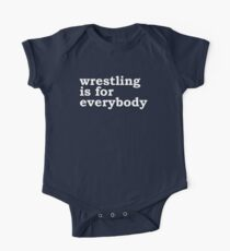 wrestling is for everybody One Piece - Short Sleeve