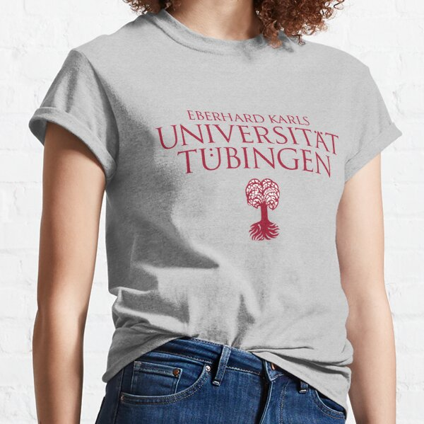 "U of ""Tübingen""  Arts Classic T-Shirt"