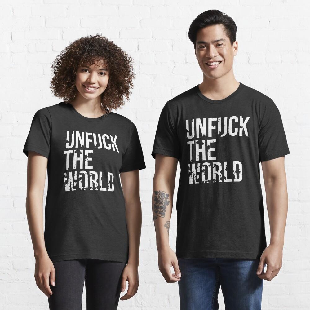 unfuck the world Essential T-Shirt