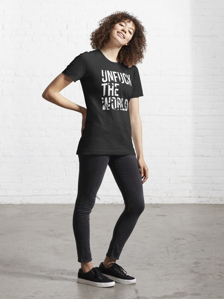 Alternate view of unfuck the world Essential T-Shirt