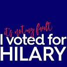I voted for Hilary by e2productions