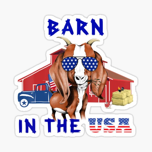 Barn In The Usa Funny Goat Shirt July 4Th Sticker