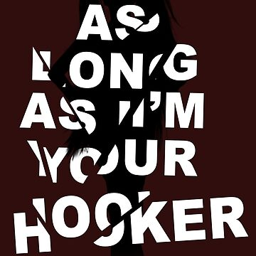 As long as I'm Your Hooker // Lady Gaga // Government Hooker by youmisreadthat