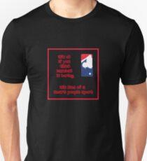 It's ok if you think... Unisex T-Shirt
