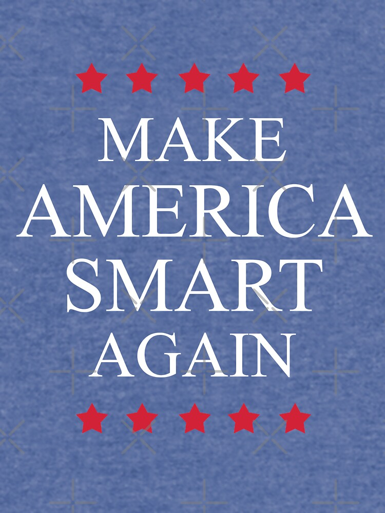 Make America Smart Again by SpaceAlienTees