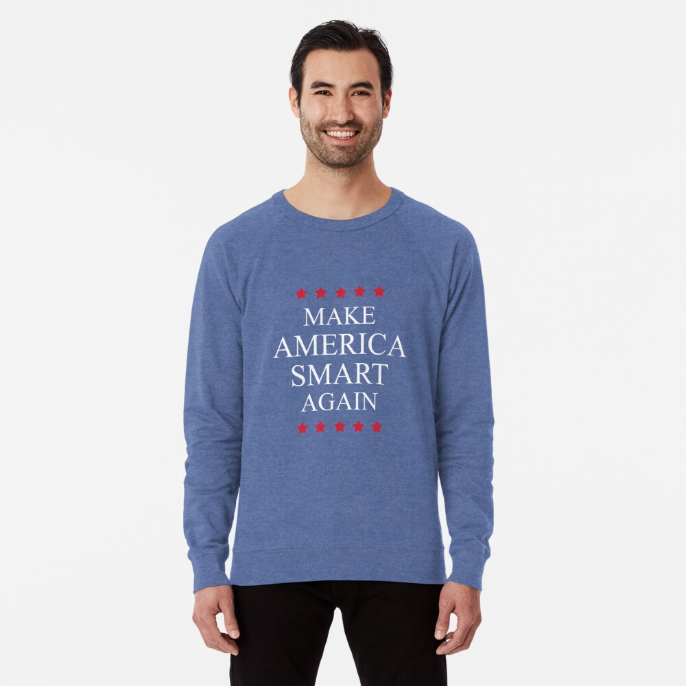 Make America Smart Again Lightweight Sweatshirt